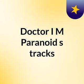 Doctor I M Paranoid's tracks