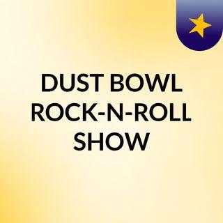 DUST BOWL ROCK-N-ROLL SHOW