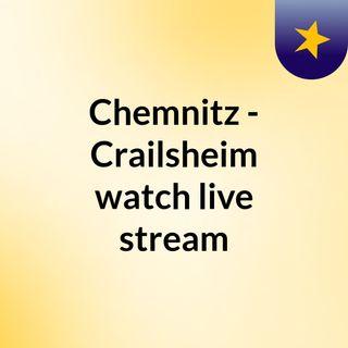 Chemnitz - Crailsheim watch live stream