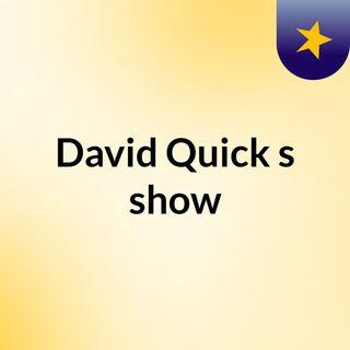 David Quick's show