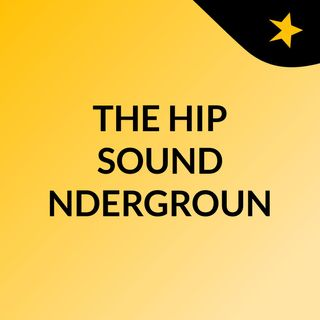 THE HIP SOUND UNDERGROUND