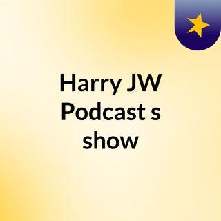 Harry JW Podcast's show