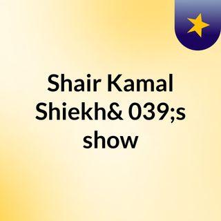 Shair Kamal Shiekh's show