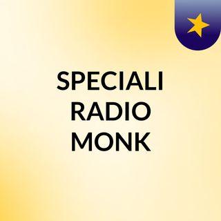 SPECIALI RADIO MONK
