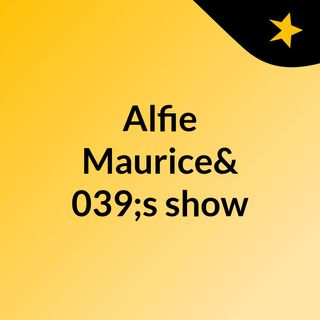 Alfie Maurice's show