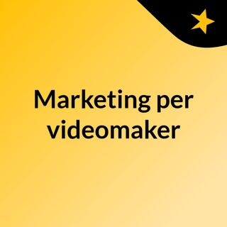 Marketing per videomaker