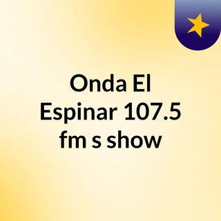 Onda El Espinar 107.5 fm's show