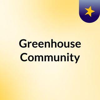 Greenhouse Community