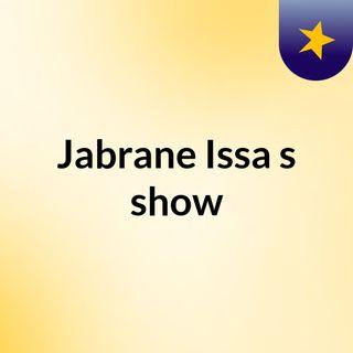 Jabrane Issa's show