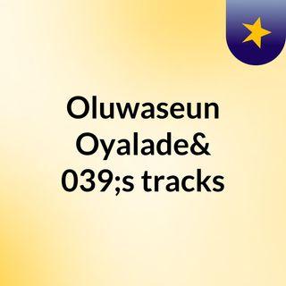 Oluwaseun Oyalade's tracks