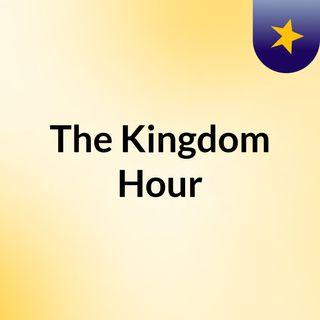 The Kingdom  Hour