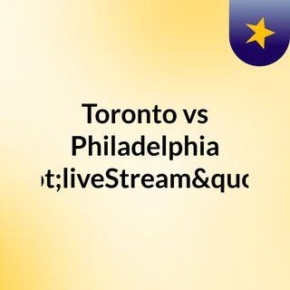 """Toronto vs Philadelphia """"liveStream""""(liv"""