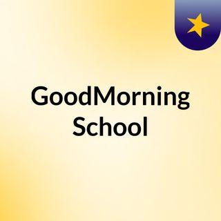 GoodMorning School