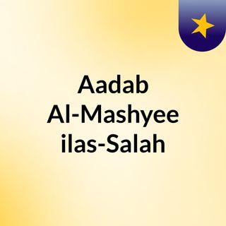 Aadab Al-Mashyee ilas-Salah