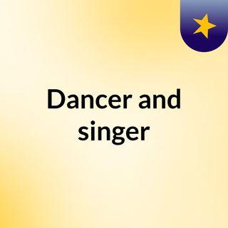 Dancer and singer
