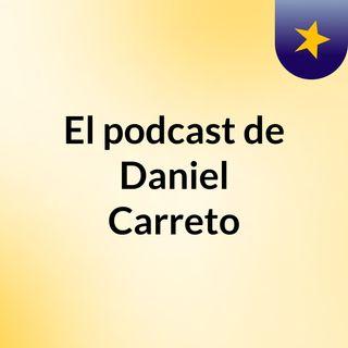 El podcast de Daniel Carreto