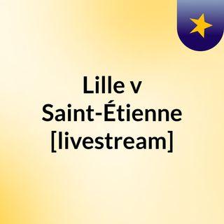 Lille v Saint-Étienne [livestream]