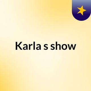 Karla's show