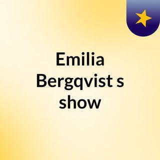 Emilia Bergqvist's show