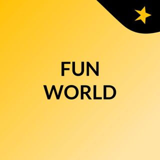 FUN WORLD - Episode 1