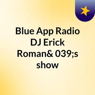 Blued App live set on TM Radio @DJ Erick Roman Full Set Episode 15