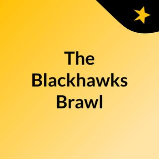 The Blackhawks Brawl