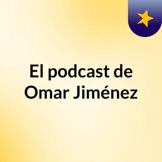 El podcast de Omar Jiménez