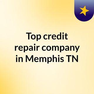 Top credit repair company in Memphis, TN