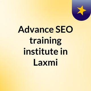 Advance SEO training institute in Laxmi Nagar