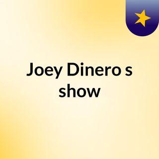 Joey Dinero's show