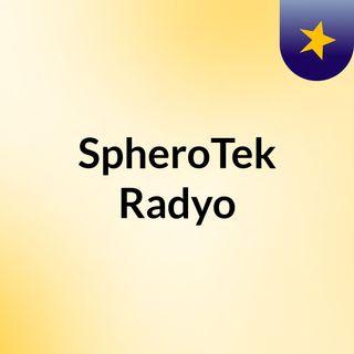 Ti presenton SpheroTek Radyo