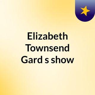 Elizabeth Townsend Gard's show