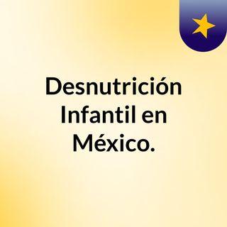 Desnutricion infantil en México