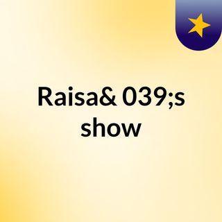 Episode 2 - Raisa's show With Keebab Gyal