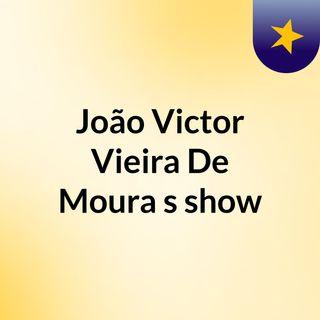 Episódio 3 - João Victor Vieira De Moura's show