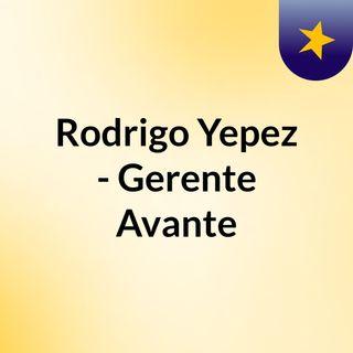 Rodrigo Yepez - Gerente Avante