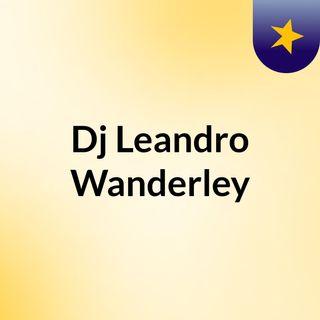 Dj Leandro Wanderley