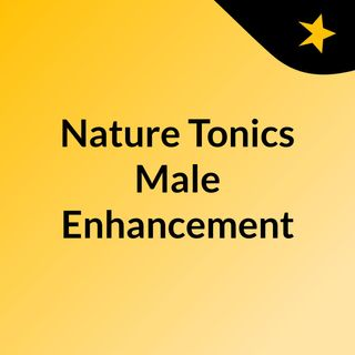 Nature Tonics Male Enhancement