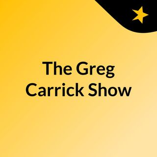 The Greg Carrick Show