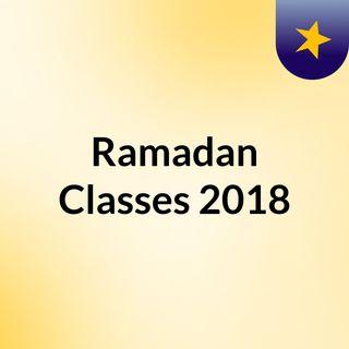 Ramadan Classes 2018