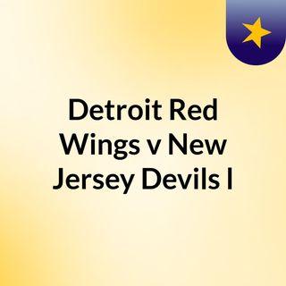 Detroit Red Wings v New Jersey Devils l