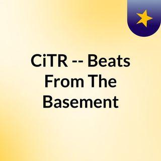 CiTR -- Beats From The Basement