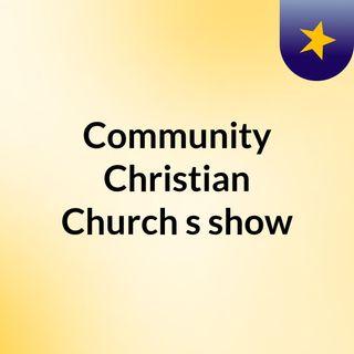 Community Christian Church's show