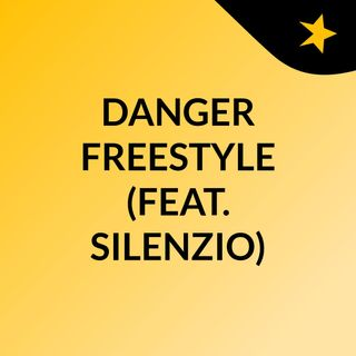 DANGER FREESTYLE (prod Shadow & Silenzio)
