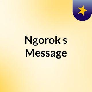 Ngorok's Message