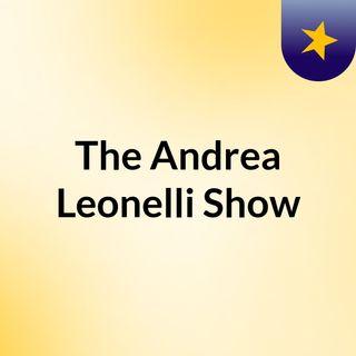 The Andrea Leonelli Show
