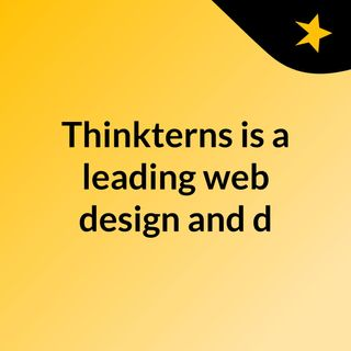 Thinkterns is a leading web design and d