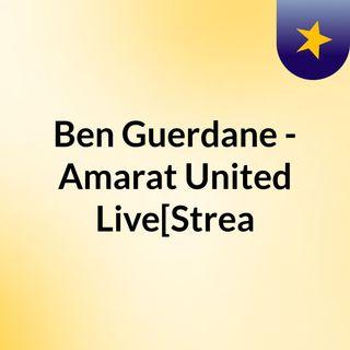 Ben Guerdane - Amarat United Live[Strea