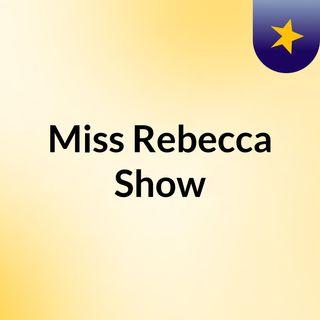 Miss Rebecca Show