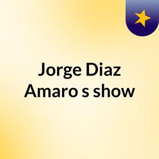 Jorge Diaz Amaro's show